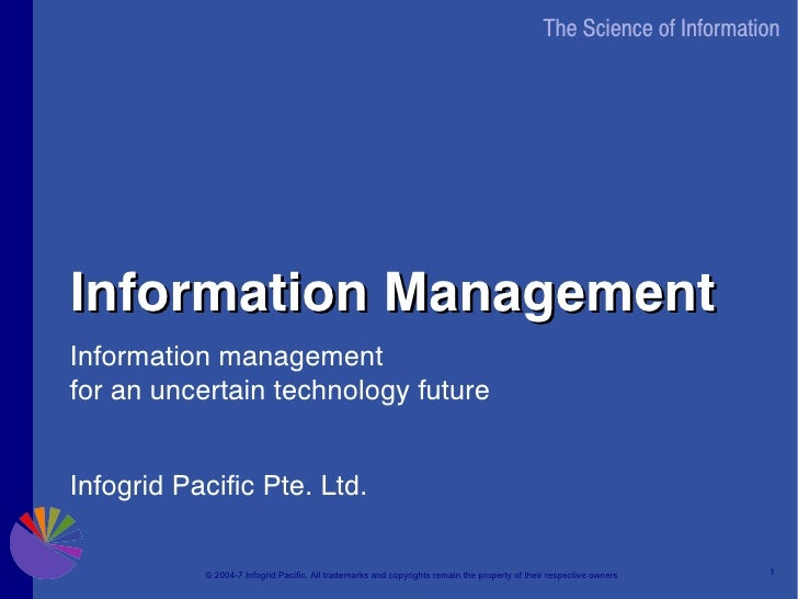 The Science of Information     Information Management Information management for an uncertain technology future   Infogrid...