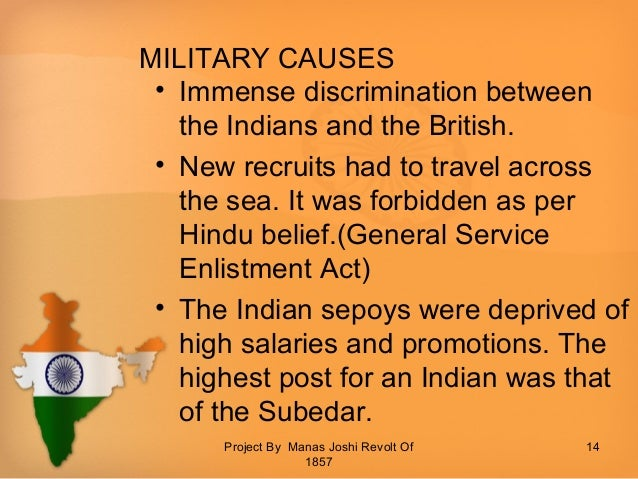 causes of indian mutiny It was not for the first time that the sepoys mutinied against the company in 1857 it was the grievances of the sepoys that ultimately became the root cause of the 1857 revolt.