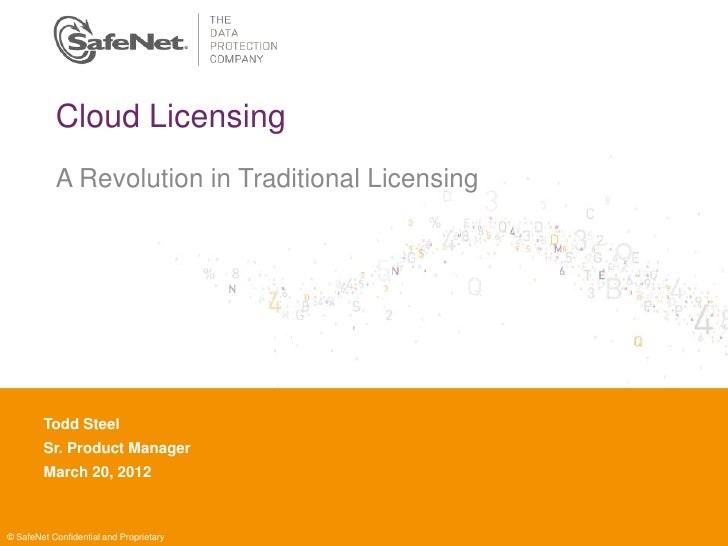 Cloud Licensing           A Revolution in Traditional Licensing        Todd Your        InsertSteel Name        Sr. Produc...
