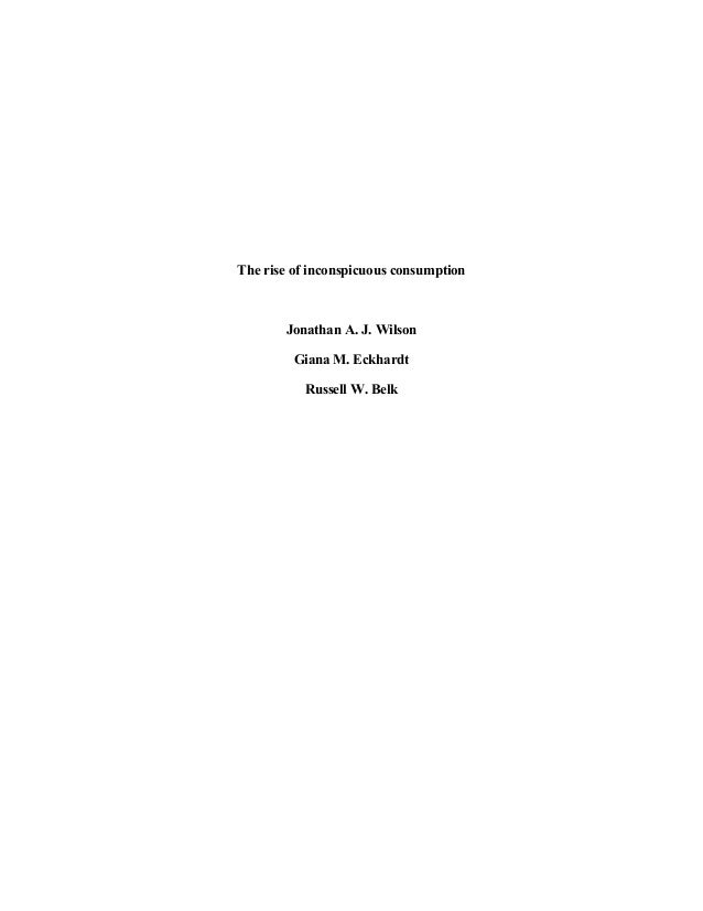 The rise of inconspicuous consumption Jonathan A. J. Wilson Giana M. Eckhardt Russell W. Belk