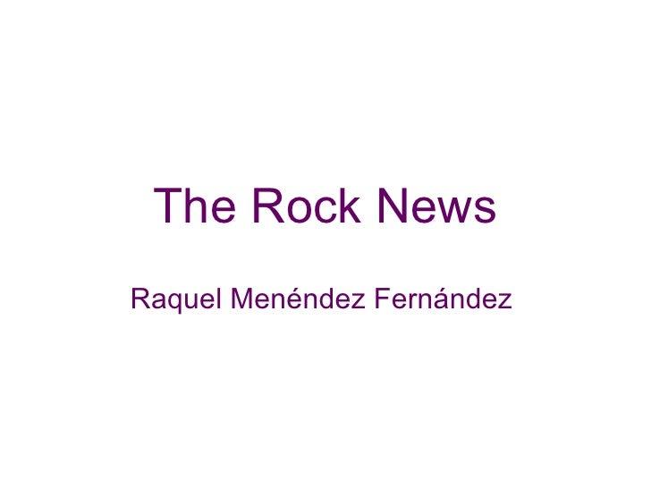 The Rock News Raquel Menéndez Fernández