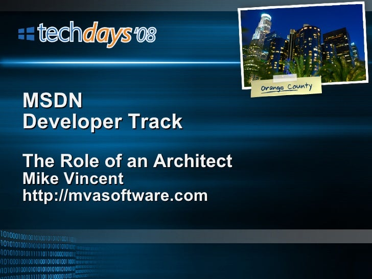 The Role of an Architect Mike Vincent http://mvasoftware.com MSDN  Developer Track