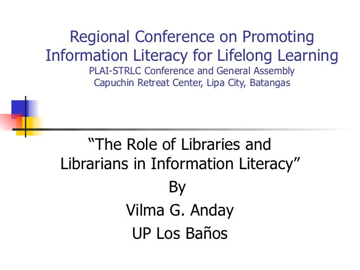 Regional Conference on Promoting Information Literacy for Lifelong Learning PLAI-STRLC Conference and General Assembly Cap...