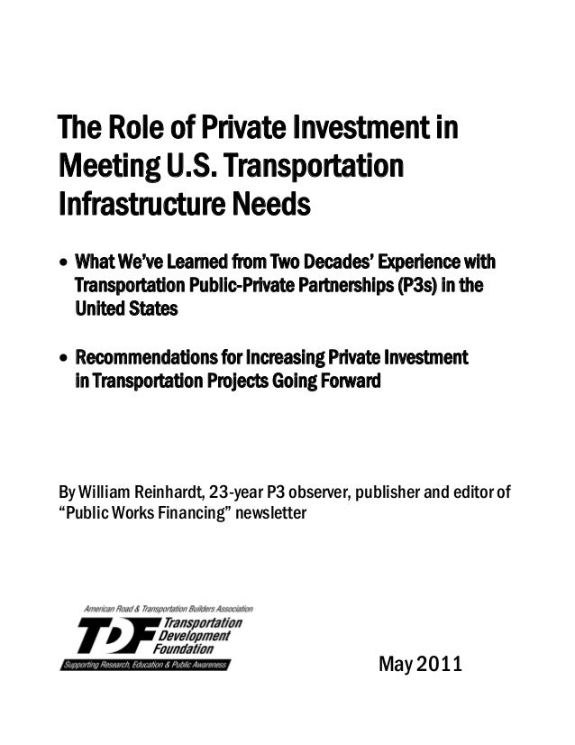 The Role of Private Investment in Meeting U.S. Transportation Infrastructure Needs   What We've Learned from Two Decades...