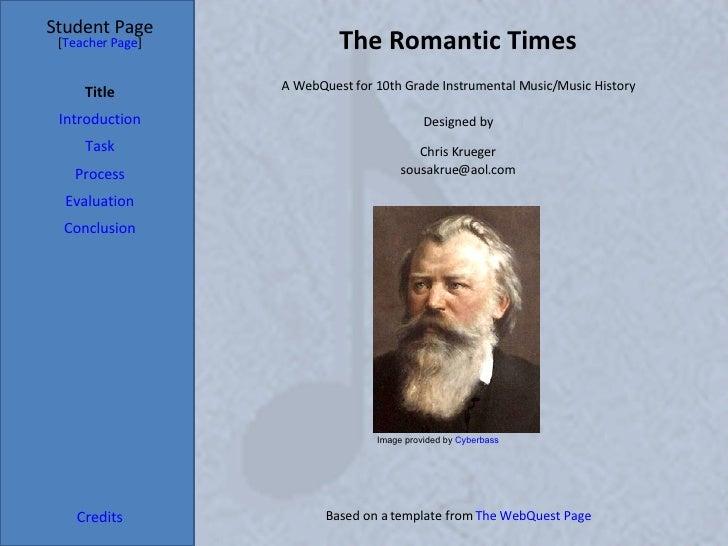 The Romantic Times Student Page Title Introduction Task Process Evaluation Conclusion Credits [ Teacher Page ] A WebQuest ...