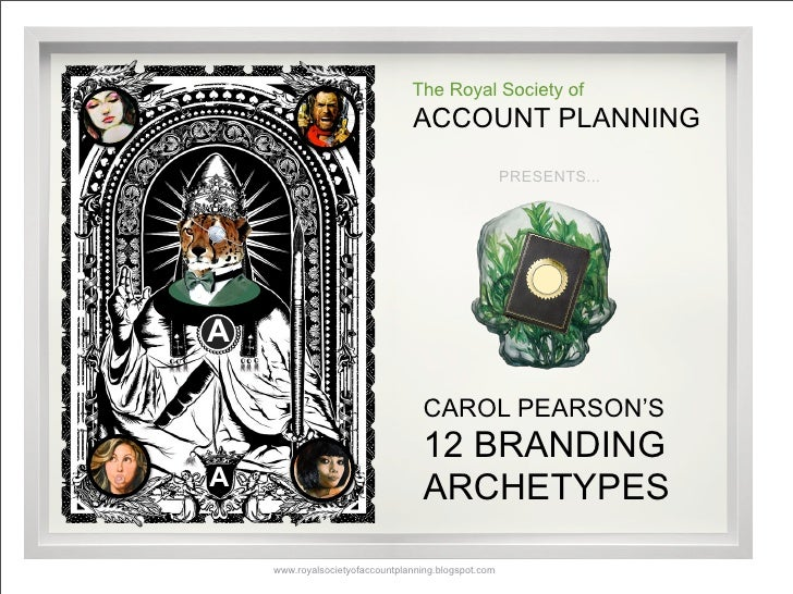 The Royal Society Of Account Planning Presents The 12 Branding Archetypes