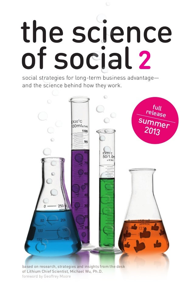 the scienceof social 2social strategies for long-term business advantage—and the science behind how they work.based on res...