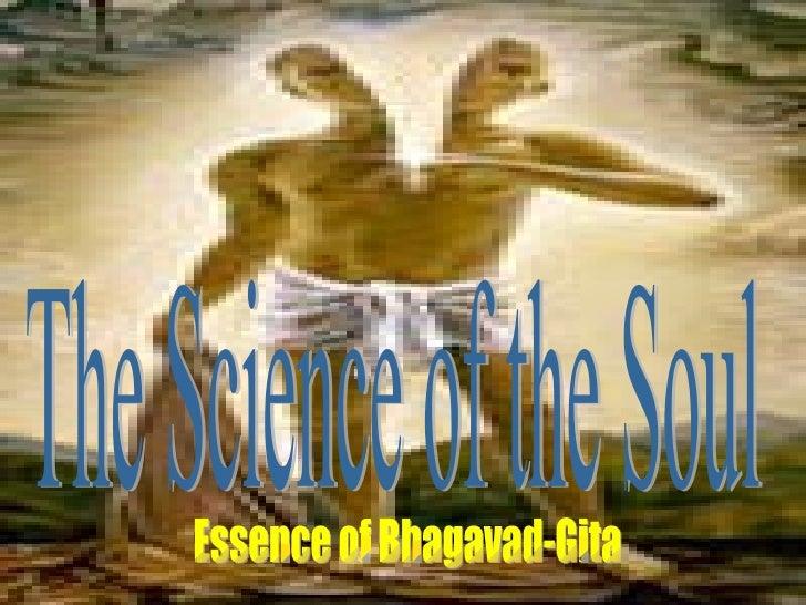 The Science of the Soul Essence of Bhagavad-Gita