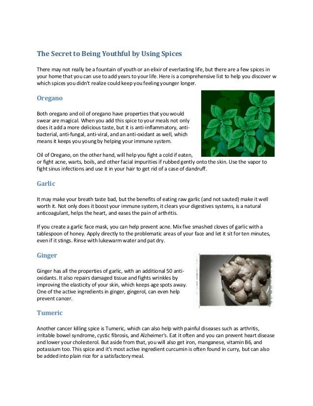 The Secret to Being Youthful by Using Spices There may not really be a fountain of youth or an elixir of everlasting life,...