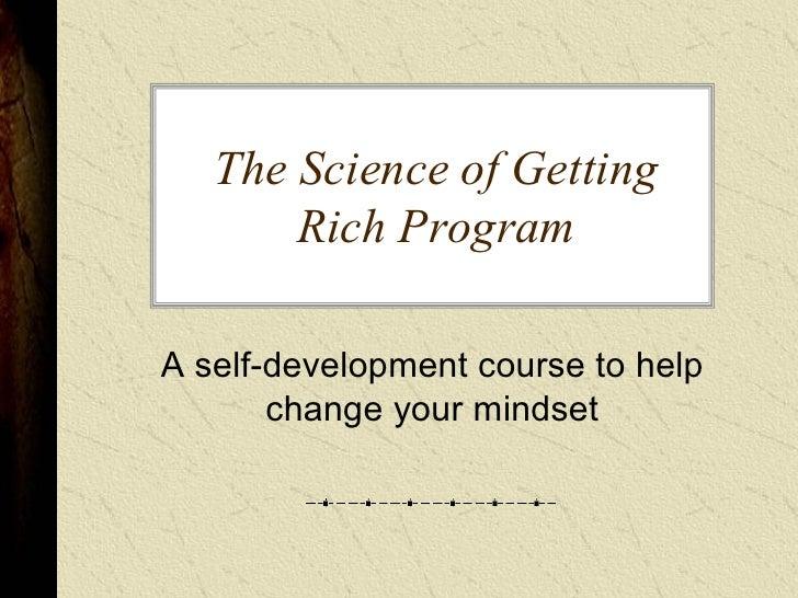 TheScienceofGetting        RichProgram  Aselfdevelopmentcoursetohelp        changeyourmindset