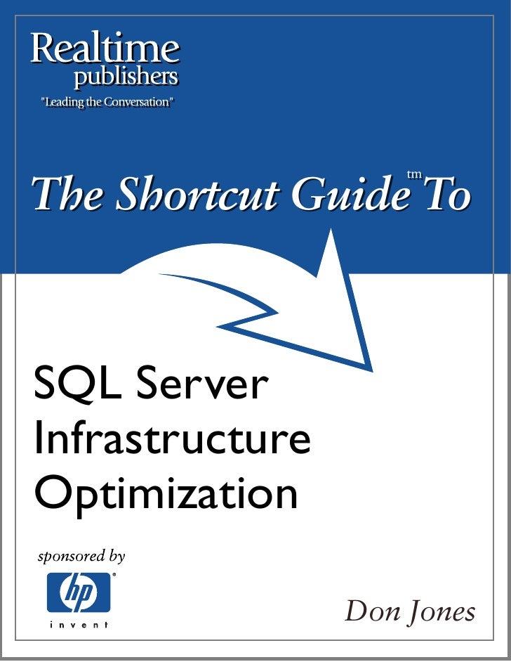 The Shortcut Guide To                      tm                      tm     SQL Server Infrastructure Optimization          ...