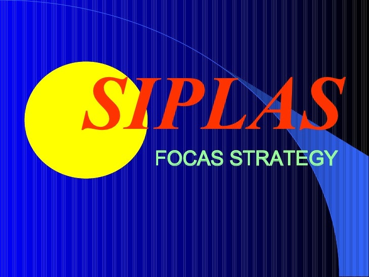 The Siplas FOCAS Strategy