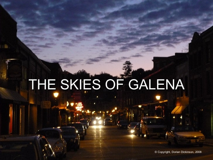 THE SKIES OF GALENA © Copyright, Dorian Dickinson, 2008