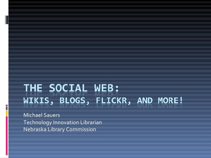 Michael Sauers Technology Innovation Librarian Nebraska Library Commission
