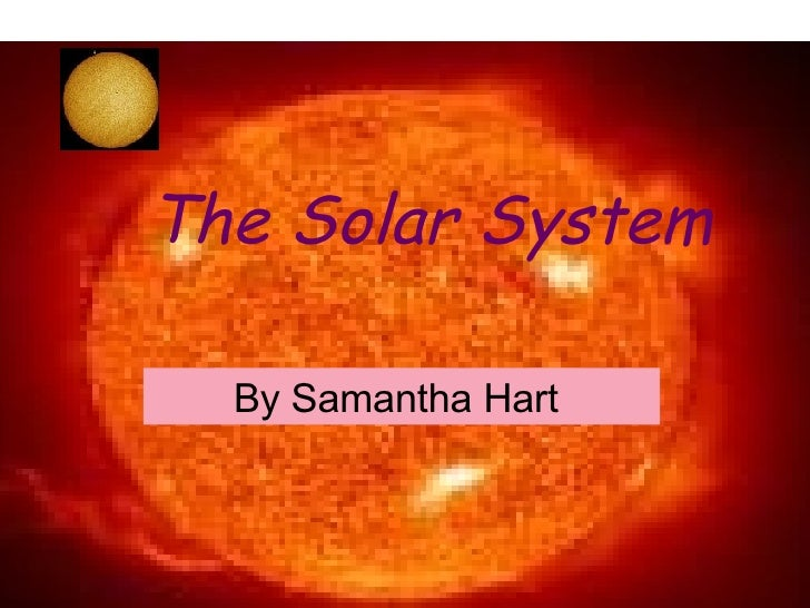 The Solar System By Samantha Hart