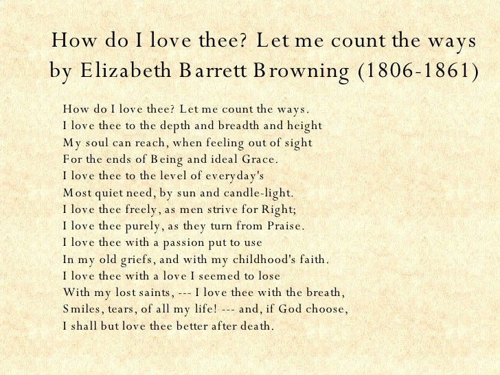 an analysis of how do i love thee from sonnets from the portuguese by elizabeth barrett browning Line-by-line analysis  by elizabeth barrett browning  the speaker poses the  question that's going to drive the entire poem: how does she love thee, the.