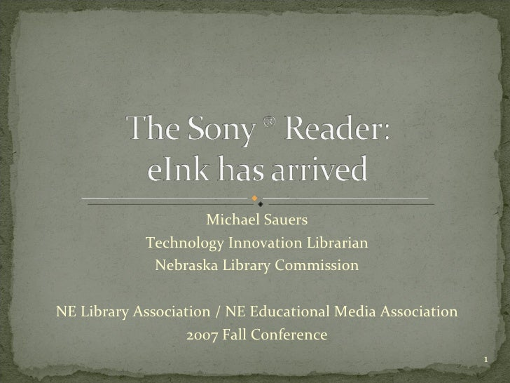 Michael Sauers Technology Innovation Librarian Nebraska Library Commission NE Library Association / NE Educational Media A...