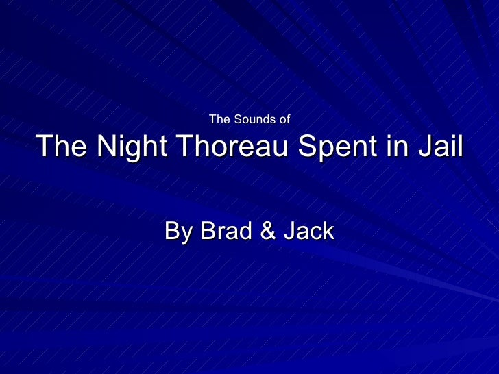 The Sounds of The Night Thoreau Spent in Jail By Brad & Jack