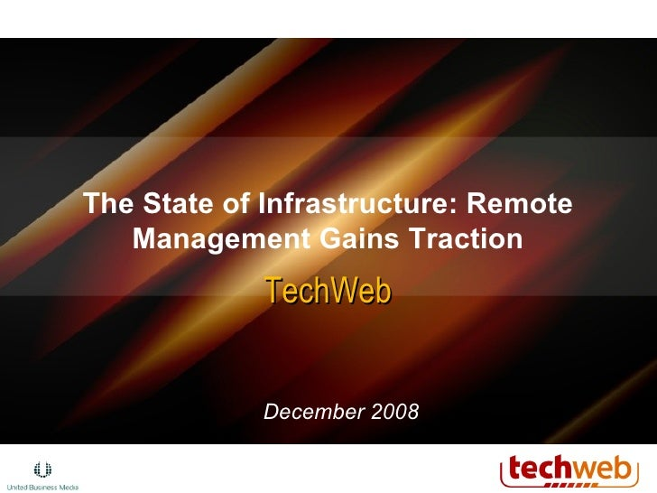 The State of Infrastructure: Remote Management Gains Traction TechWeb December 2008