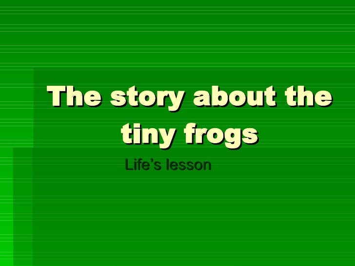 The Story About The Tiny Frogs