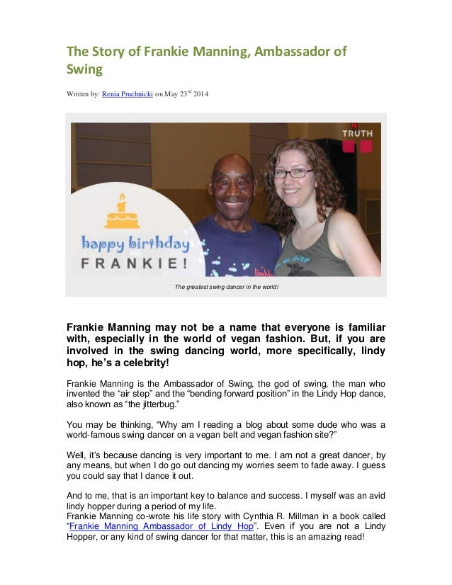 The Story of Frankie Manning, Ambassador of Swing Written by: Renia Pruchnicki on May 23rd 2014 The greatest swing dancer ...