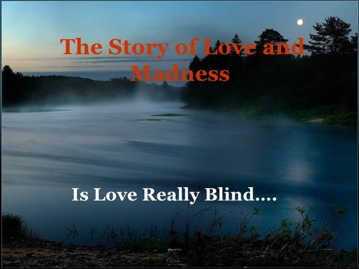 Stories of love madness and death of
