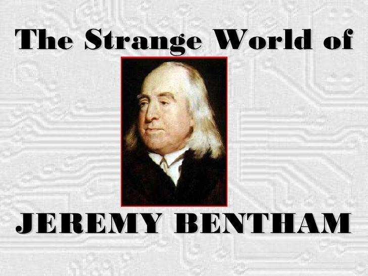 The Strange World of JEREMY BENTHAM
