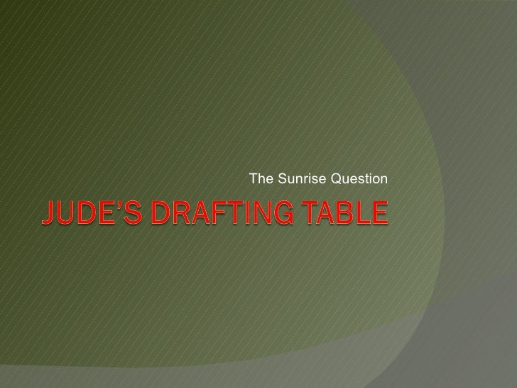 The Sunrise Question