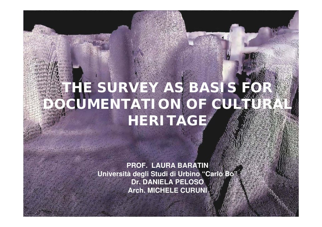 The survey as basis for Documentation of cultural Heritage