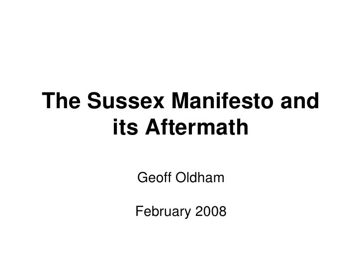 The Sussex Manifesto and       its Aftermath          Geoff Oldham          February 2008