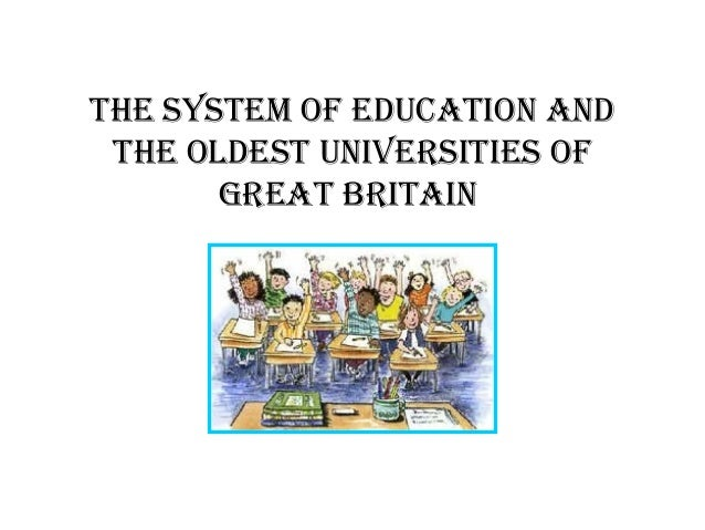The sysTem of educaTion and The oldesT universiTies of GreaT BriTain