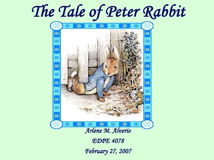 The Tale of Peter Rabbit             Arlene M. Alverio           EDPE 4078         February 27, 2007