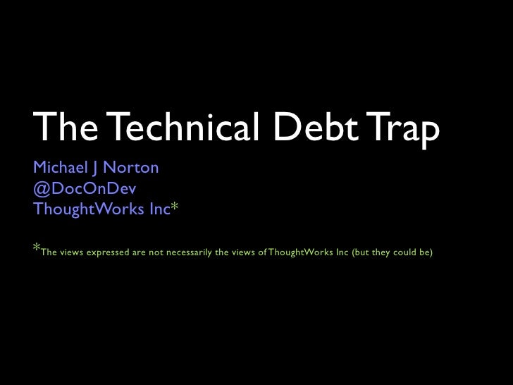 The Technical Debt Trap