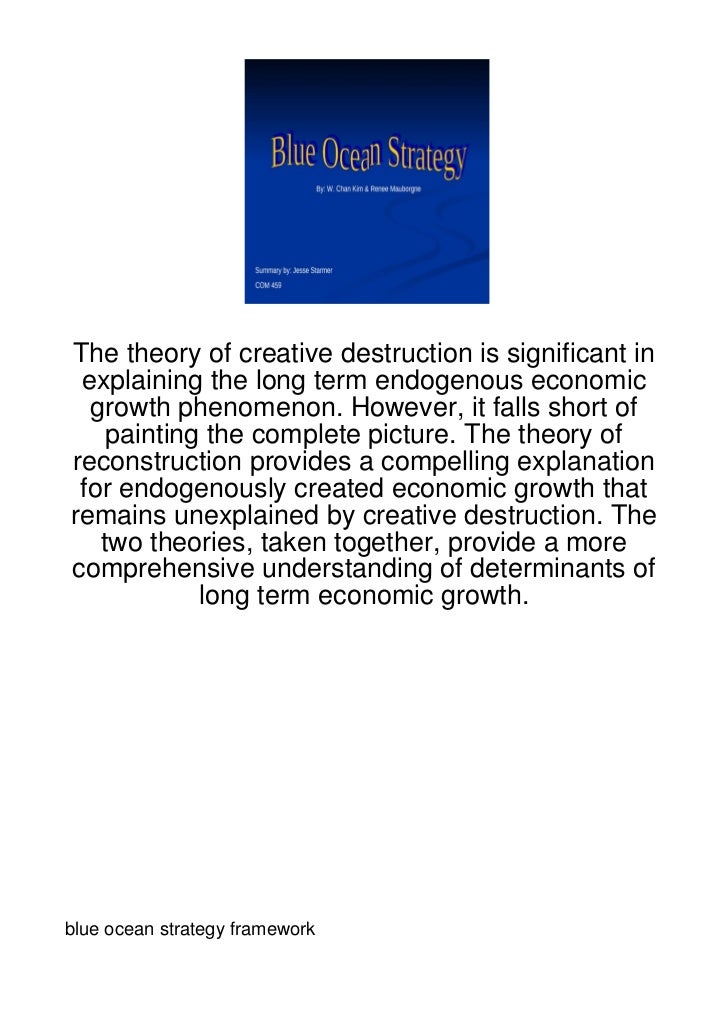 The theory of creative destruction is significant in explaining the long term endogenous economic  growth phenomenon. Howe...