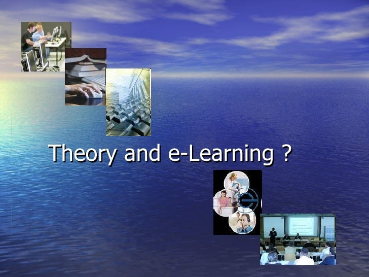 Theory and e-Learning ?