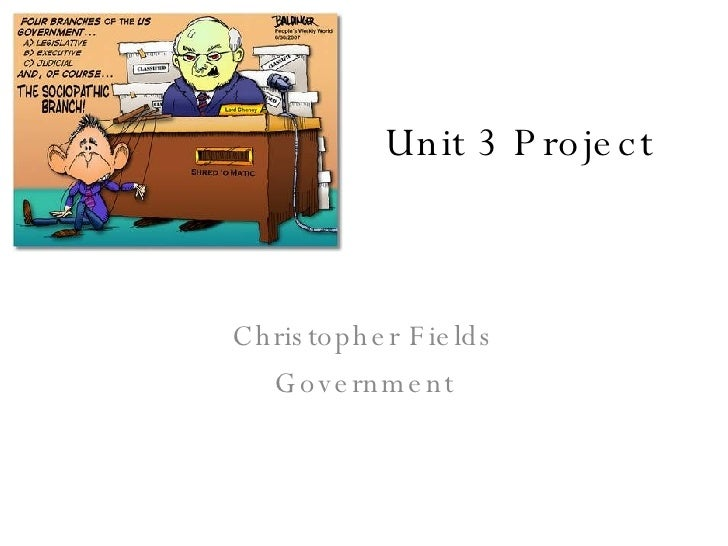 Unit 3 Project Christopher Fields Government
