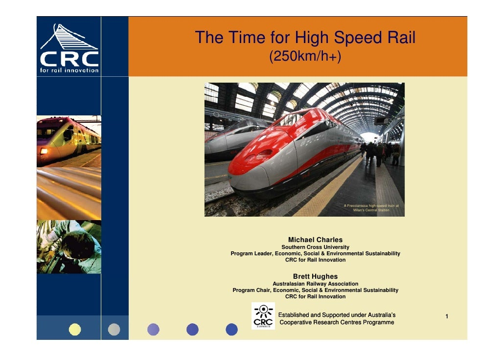The Time for High Speed Rail                   (250km/h+)                                                   A Frecciarossa...