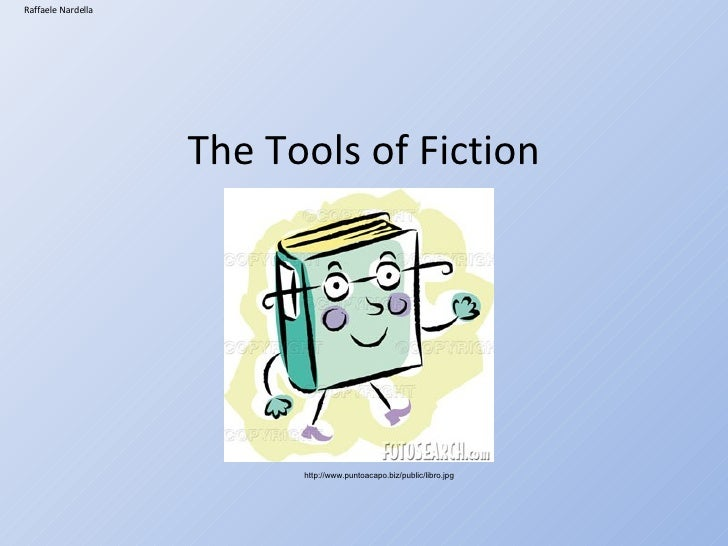 The Tools Of Fiction