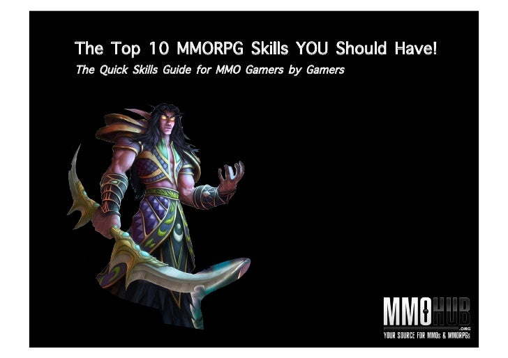 The Top 10 MMO Skills YOU should have! The Quick Skills Guide for MMO Gamers by Gamers