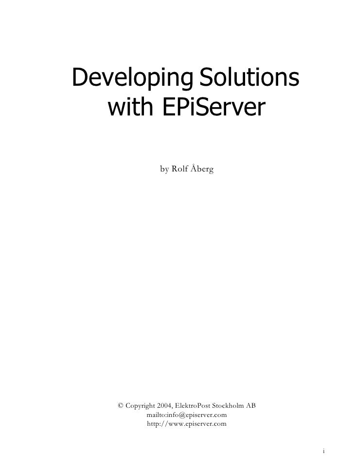 Developing Solutions   with EPiServer                  by Rolf Åberg         © Copyright 2004, ElektroPost Stockholm AB   ...