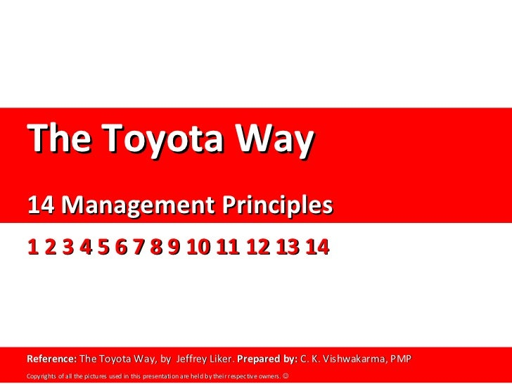 the toyota way 14 management principles Introduction today, lean production – a management philosophy which  originated from the toyota  second, the toyota way model and its associated  principles © 2013 taylor &  comprises 14 principles within four layers each  layer can.