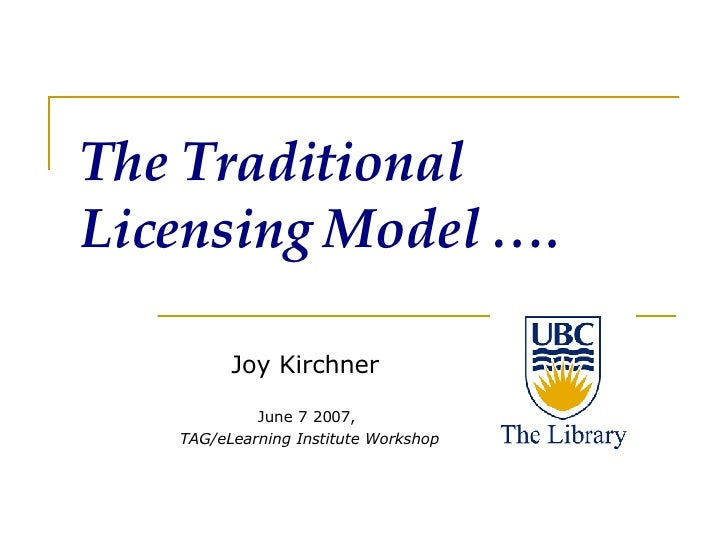 The Traditional Licensing Model