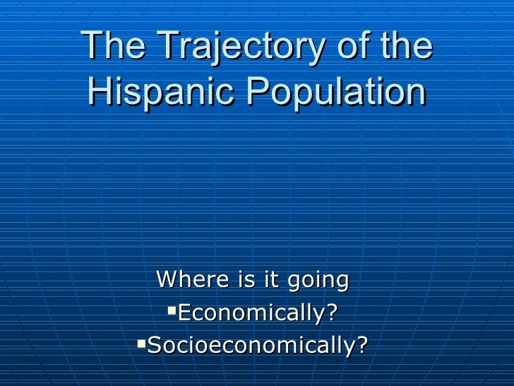 The Trajectory of Hispanics & the Role of Homeownership
