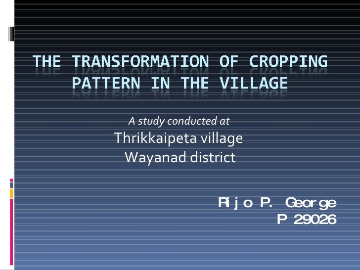 A study conducted at  Thrikkaipeta village  Wayanad district Rijo P. George P 29026