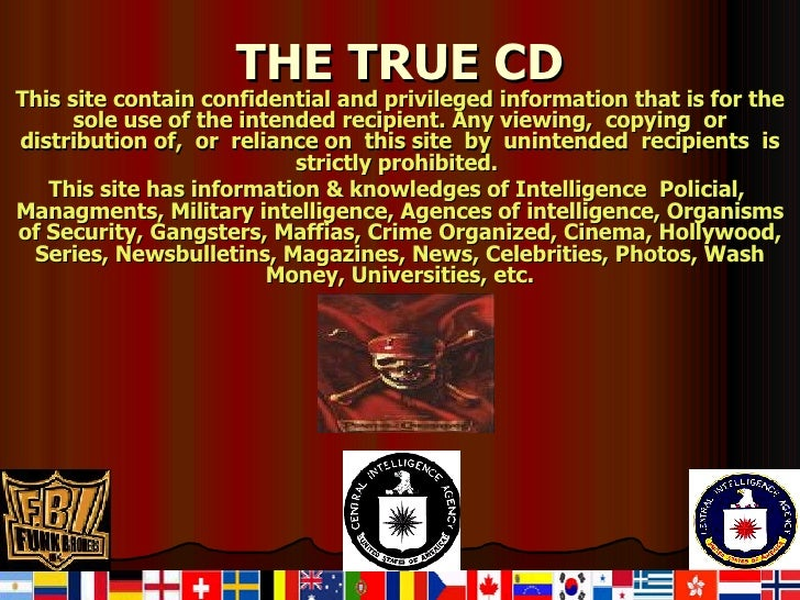 THE TRUE CD This site contain confidential and privileged information that is for the sole use of the intended recipient. ...