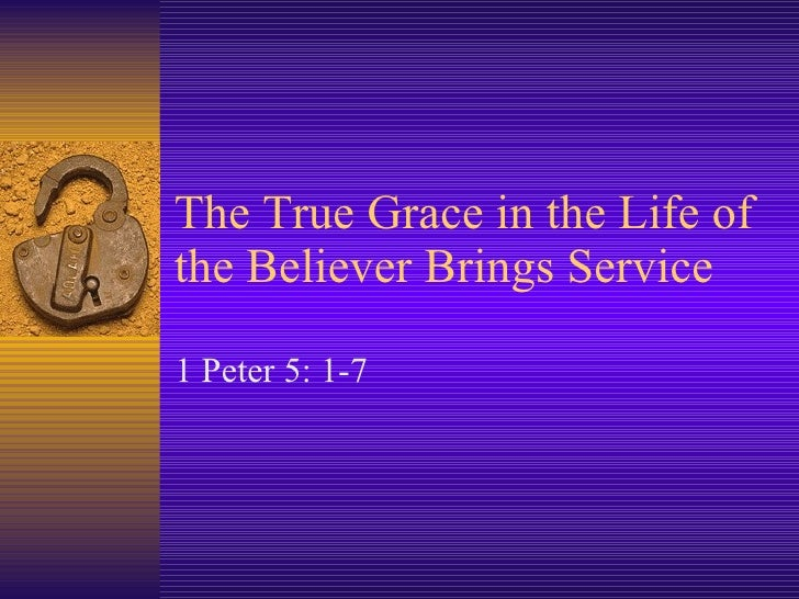 The True Grace In The Life Brings Service