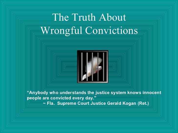 The Truth About Wrongful Conviction