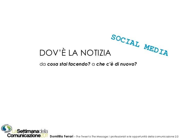 Domitilla Ferrari   –  The Tweet is The Message : i  professionisti e le opportunità della comunicazione 2.0 DOV'È LA NOTI...