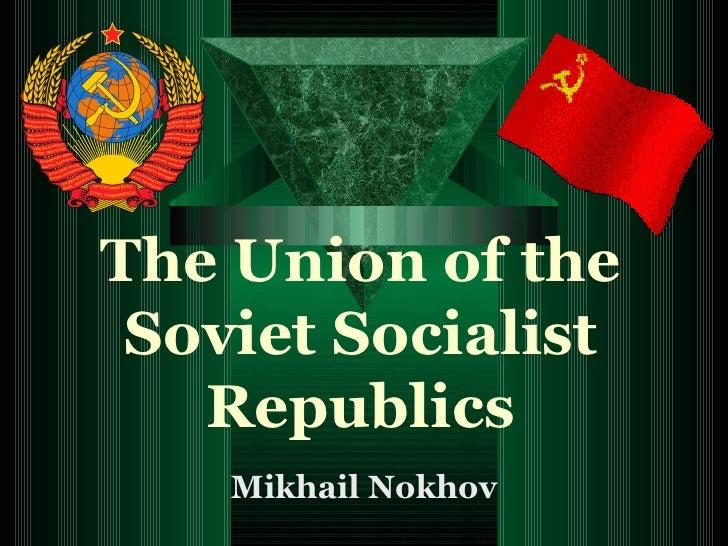 The Union Of The Soviet Socialist Republics