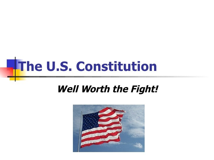 The U.S. Constitution Well Worth the Fight!